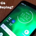 Is Moto G6 Worth Buying?