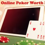 Is Online Poker Worth It In 2021?