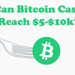 Can Bitcoin Cash Reach $5-$10k In 2021?
