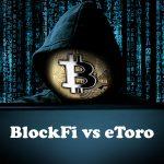 BlockFi vs eToro - Which Is Best for Crypto?