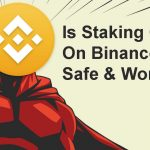 Is Staking Crypto On Binance US Safe? - Pros & Cons